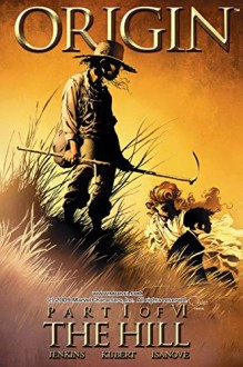 Wolverine: Origin #1 (of 6) - Paul Jenkins,Andy Kubert,Joe Quesada,Richard Isanove