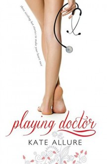 Playing Doctor - Kate Allure