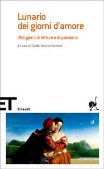 Lunario dei giorni d'amore - Guido Davico Bonino