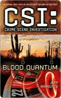Blood Quantum (CSI: Crime Scene Investigation, #14) - Jeff Mariotte