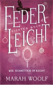 FederLeicht - Wie Schatten im Licht - Marah Woolf,Caroline Liepins
