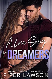 A Love Song for Dreamers (Rivals #3) - Piper Lawson