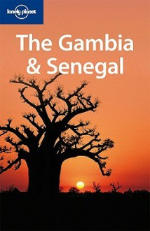 Lonely Planet The Gambia & Senegal (Multi Country Travel Guide) - Katharina Kane