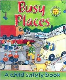Busy Places: A Child Safety Book (Through the Peephole) (Through the Peephole) - Caroline Hardy, Louise Daykin