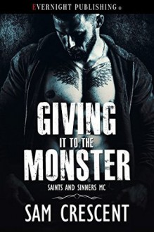 Giving It to the Monster - Sam Crescent