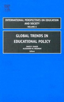 Global Trends in Educational Policy - David P. Baker