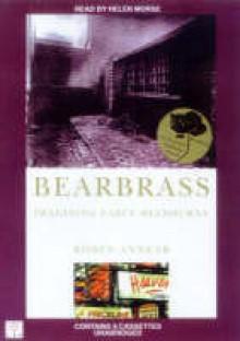 Bearbrass: Imagining Early Melbourne - Robyn Annear