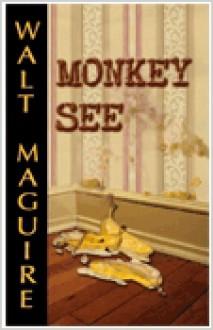 Monkey See - Walt Maguire
