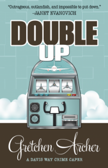 Double Up (A Davis Way Crime Caper) (Volume 6) - Gretchen Archer