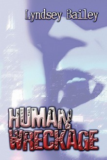 Human Wreckage - Lyndsey Bailey