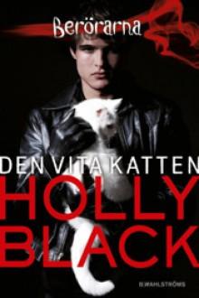 Den vita katten (Berörarna, #1) - Holly Black