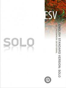 ESV SOLO: An Uncommon Devotional - Crossway