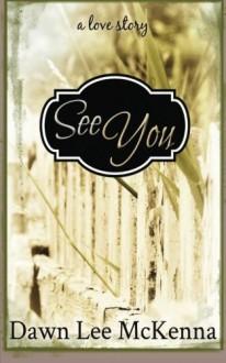 See You - Dawn Lee McKenna