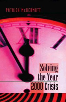 Solving the Year 2000 Crisis - Patrick McDermott
