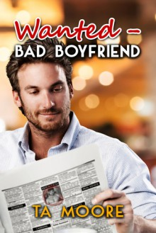 Wanted - Bad Boyfriend - TA Moore