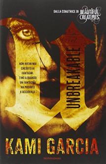 Unbreakable - Kami Garcia