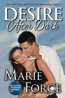 Desire After Dark: A Gansett Island Novel - Marie Force