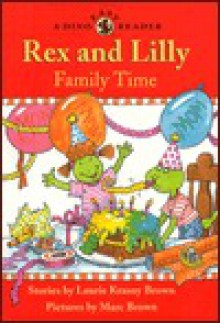 Rex and Lilly Family Time - Marc Brown