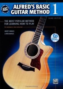 Alfred's Basic Guitar Method 1 (Alfred's Basic Guitar Library) - Morton Manus, Ron Manus
