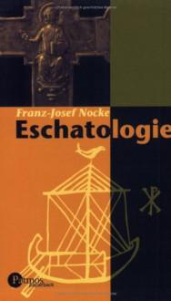 Eschatologie - Franz-Josef Nocke