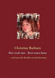 Bier Mu Sein - Brot Wenn Kann - Christine Barharn