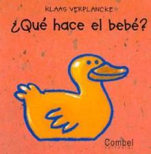 Que hace el bebe? - Klass Verplancke, Veroniek Sanctobin, Klass Verplanche
