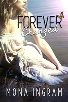 Forever Changed (The Forever Series Book 1) - Mona Ingram