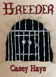 Breeder (An Arrow's Flight Novel) - Casey Hays