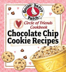 Circle of Friends Cookbook - 25 Chocolate Chip Cookie Recipes: Exclusive on-line cookbook - Gooseberry Patch