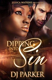 Dipping Into Sin (a BWWM Alpha Male Romance) - DJ Parker