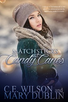 Matchsticks and Candy Canes - Mary Dublin,C.L. Wilson