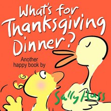 Children's Books: WHAT'S FOR THANKSGIVING DINNER? (Delightfully Fun, Rhyming Bedtime Story/Picture Book for Beginner Readers About Making Friends and Being ... Ages 2-8) (Happy Children's Series 5) - Sally Huss