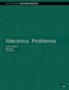 Mecnica. Problemas - Jordi Pujol Gonzlez, Ramón Capdevila Pagès, Jordi Romeu Garbi