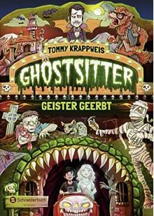 Ghostsitter, Band 01: Geister geerbt - Tommy Krappweis,Timo Grubing