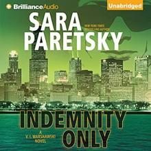 Indemnity Only - Sara Paretsky,Susan Ericksen