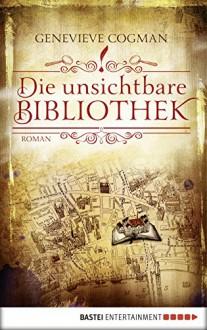 Die unsichtbare Bibliothek: Roman (Fantasy. Bastei Lübbe Taschenbücher) (German Edition) - Genevieve Cogman,Dr. Arno Hoven