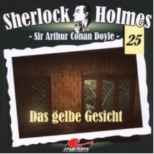 Sherlock Holmes, Das Gelbe Gesicht - Klaus E.R. von Schwarze, Arthur Conan Doyle