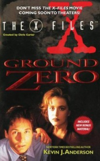 The X-Files: Ground Zero - Kevin J. Anderson
