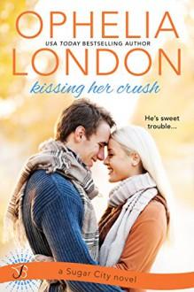 Kissing Her Crush (Sugar City) - Ophelia London