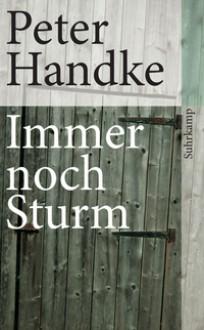 Immer noch Sturm - Peter Handke