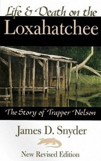 Life and Death on the Loxahatchee - James D. Snyder