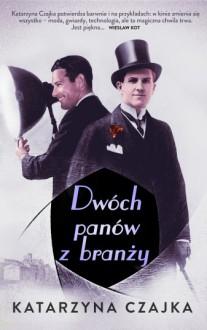 Dwóch panów z branży - Katarzyna Czajka