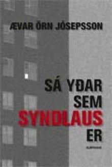 Sá yðar sem syndlaus er - Ævar Örn Jósepsson