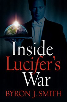 Inside Lucifer's War - Byron J. Smith, Ed Curtis
