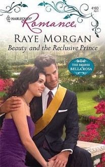 Beauty And The Reclusive Prince - Raye Morgan