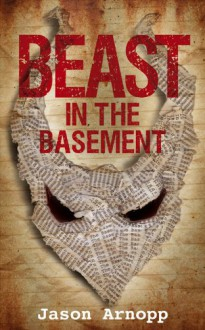 Beast In The Basement - Jason Arnopp