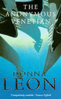 The Anonymous Venetian - Donna Leon