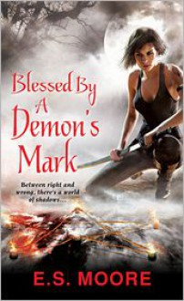 Blessed by a Demon's Mark - E.S. Moore