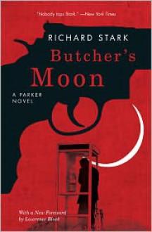 Butcher's Moon (Parker, #16) - Richard Stark, Lawrence Block