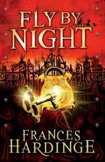 Fly by Night - Frances Hardinge